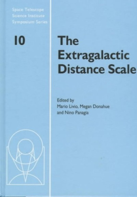 The Extragalactic Distance Scale (Space Telescope Science Institute Symposium Series)