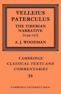 Paterculus: The Tiberian Narrative (Cambridge Classical Texts and Commentaries)