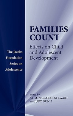 Families Count: Effects on Child and Adolescent Development (The Jacobs Foundation Series on Adolescence)