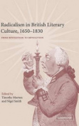 Radicalism in British Literary Culture, 1650 1830