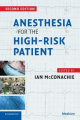Anesthesia for the High Risk Patient