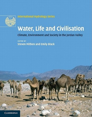 Water, Life and Civilisation: Climate, Environment and Society in the Jordan Valley (International Hydrology Series)