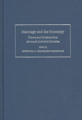 Marriage and the Economy: Theory and Evidence from Advanced Industrial Societies