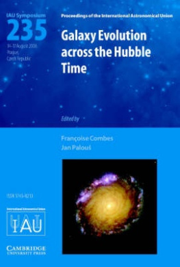 Galaxy Evolution across the Hubble Time (IAU S235) (Proceedings of the International Astronomical Union Symposia and Colloquia)