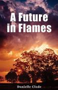 A Future In Flames, A