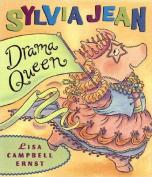 Sylvia Jean, Drama Queen