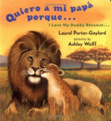 Quiero a mi papa Porque (I Love My Daddy Because English / Spanishedition)  [Spanish]