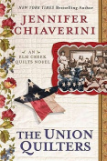 The Union Quilters (Elm Creek Quilts Novels