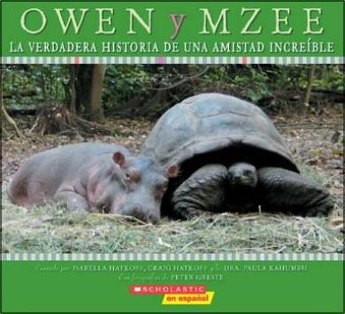 Owen y Mzee: La Verdadera Historia de Una Amistad Increible (Owen and Mzee)