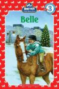Belle (Scholastic Reader Breyer Stablemates
