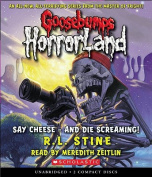Say Cheese - And Die Screaming! (Goosebumps [Audio]