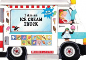I Am an Ice Cream Truck [Board book]