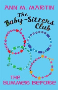 The Summer Before (Baby-Sitters Club