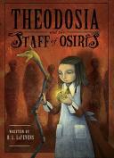 Theodosia and the Staff of Osiris (Theodosia