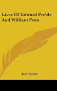 Lives of Edward Preble and William Penn