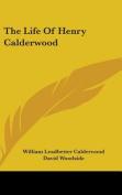 The Life of Henry Calderwood