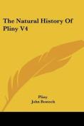 The Natural History of Pliny V4