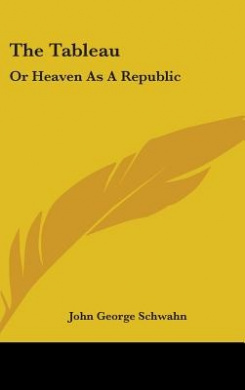 The Tableau: Or Heaven as a Republic