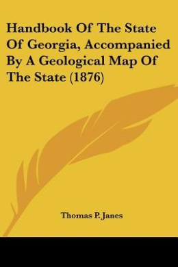 Handbook of the State of Georgia, Accompanied by a Geological Map of the State (1876)