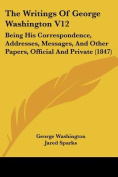 The Writings of George Washington V12