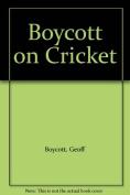 Boycott on Cricket