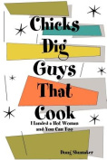 Chicks Dig Guys That Cook