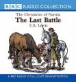 The Last Battle (BBC Radio Collection [Audio]