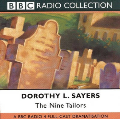 The Nine Tailors: BBC Radio 4 Full-cast Dramatisation: Starring Ian Carmichael as Lord Peter Wimsey (BBC Radio Collection)
