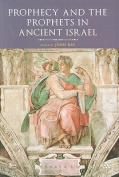 Prophecy and the Prophets in Ancient Israel
