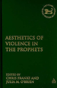 Aesthetics of Violence in the Prophets