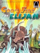 Gods Fire for Elijah - Arch Book