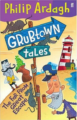 The Far from Great Escape: Grubtown Tales Book 3
