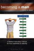 Becoming a Man... God's Way