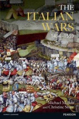 The Italian Wars, 1494-1559: War, State and Society in Early Modern Europe (Modern Wars in Perspective)