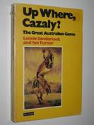 Up Where, Cazaly?