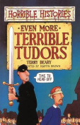 Even More Terrible Tudors