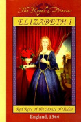 Elizabeth I, Red Rose of the House of Tudor