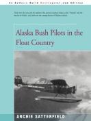 Alaska Bush Pilots in the Float Country