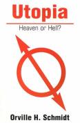Utopia: Heaven or Hell?