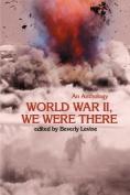 World War II, We Were There