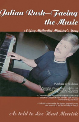 Julian Rush--Facing the Music: A Gay Methodist Minister's Story