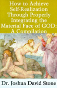 How to Achieve Self-Realization Through Properly Integrating the Material Face of God