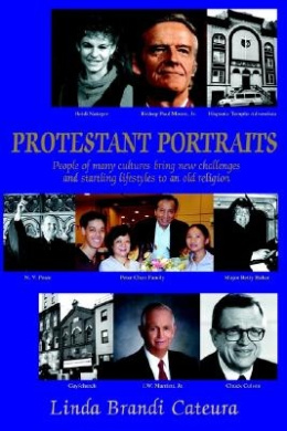 Protestant Portraits: People of Many Cultures Bring New Challenges and Startling Lifestyles to an Old Religion