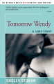 Tomorrow Wendy: A Love Story