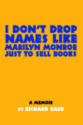 I Don't Drop Names Like Marilyn Monroe Just to Sell Books