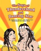 The Saga of Thundercloud and Dancing Star