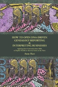 How to Open DNA-Driven Genealogy Reporting & Interpreting Businesses