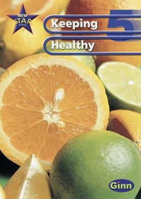 New Star Science Year 5/P6: Keeping Healthy (Star Science New Edition)