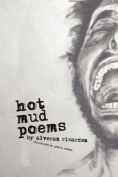 Hot Mud Poems