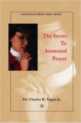 The Secret to Answered Prayer
